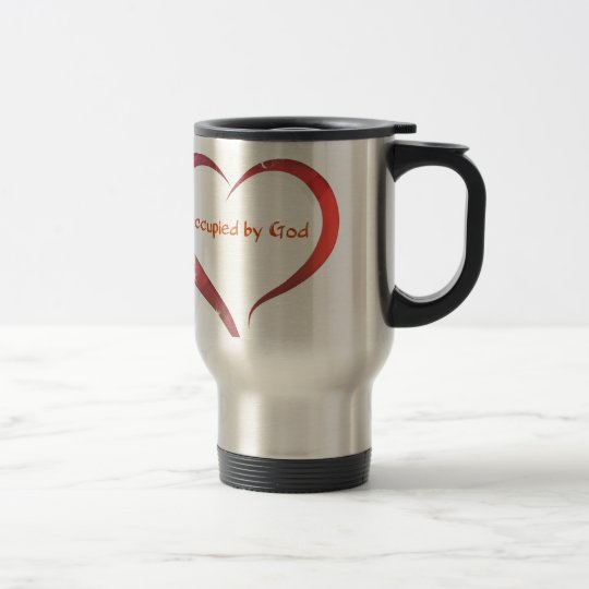 Heart Occupied by God Travel Mug