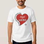 Heart of a Hero T Shirts
