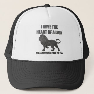 Heart of a Lion, Banned From the Zoo Trucker Hat