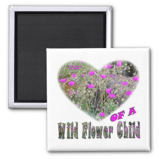 Heart of a Wild Flower Child 2 Inch Square Magnet