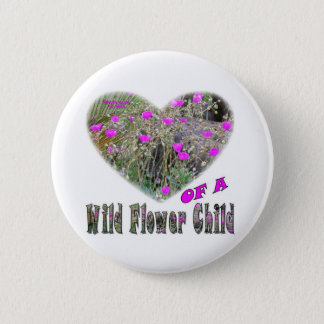 Heart of a Wild Flower Child Pinback Button