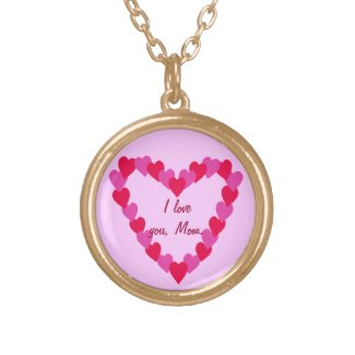 Heart of Hearts, I love you Mom, necklace