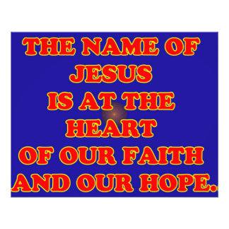 Heart of our faith and hope: The name Jesus! Photo Print