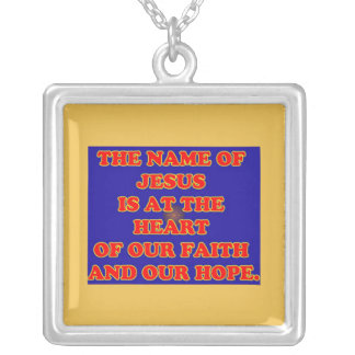 Heart of our faith and hope: The name Jesus! Silver Plated Necklace