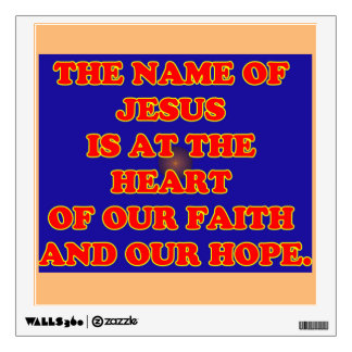 Heart of our faith and hope: The name Jesus! Wall Sticker