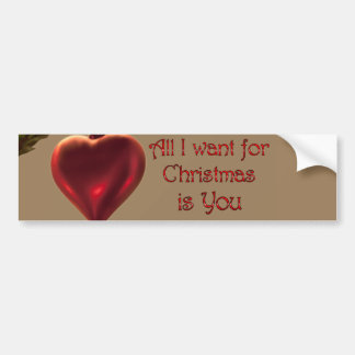 Heart Ornament - All I Want for Christmas Bumper Sticker