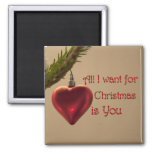 Heart Ornament - All I Want for Christmas Refrigerator Magnet