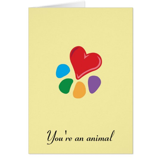 """Heart-Paw_""""You're an animal"""" Valentine's Card"""
