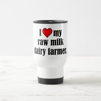 Heart Raw Milk Farmer 15 Oz Stainless Steel Travel Mug