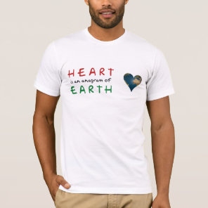 Heart shaped Earth anagram love T-Shirt