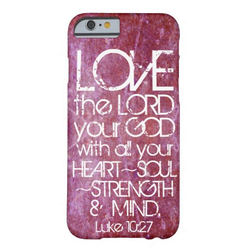 heart soul strength mind bible verse Luke 10:27 iPhone 6 Case