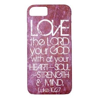 heart soul strength mind bible verse Luke 10:27 iPhone 7 Case