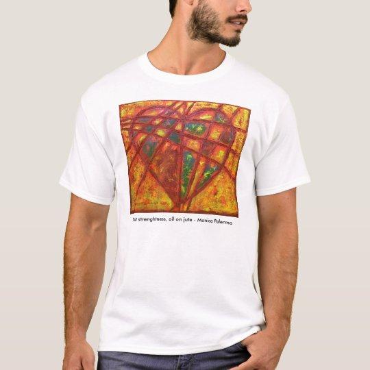 Heart strenghtness T-Shirt