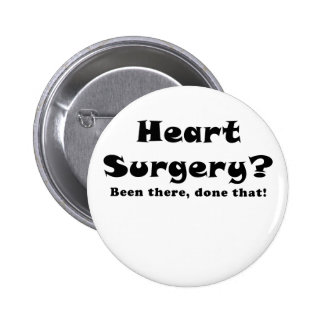 Heart Surgery Been There Done That Button