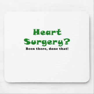 Heart Surgery Been There Done That Mouse Pad