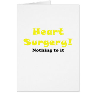 Heart Surgery Nothing to It Card
