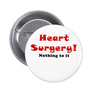 Heart Surgery Nothing to it Pinback Button