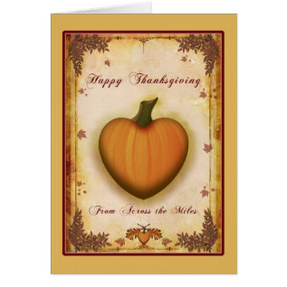 Heart Thanksgiving Across The Miles Card at Zazzle