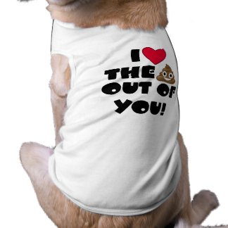 Heart The Poo Out Of You Dog Shirt