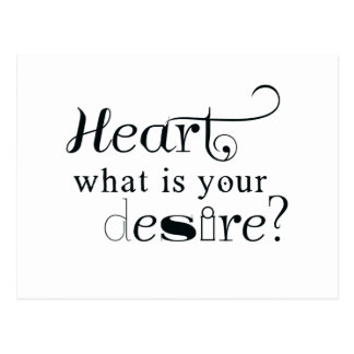 Heart, what is your desire? postcard