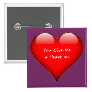 Heart You Give Me a Heart-on Pinback Button
