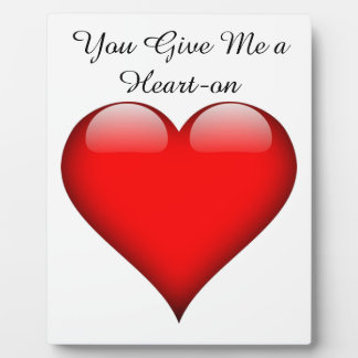 Heart You Give Me a Heart-on Plaque