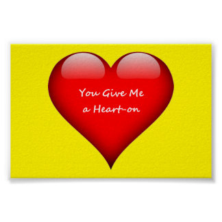Heart You Give Me a Heart-on Poster