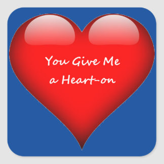 Heart You Give Me a Heart-on Square Sticker