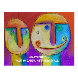 heartache ? talk to daddy. postcard