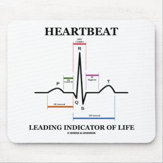 Heartbeat Leading Indicator Of Life Mouse Pad