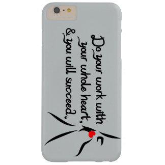 Heartfelt - Do your work iPhone 6 Plus Case