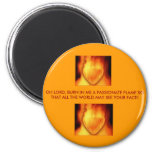 heartonfire, heartonfire, OH LORD, BURN IN ME A... Magnet