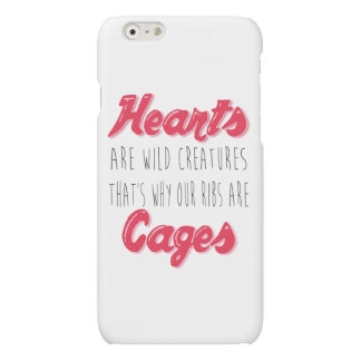 Hearts are Wild Creatures - Inspirational Quote Matte iPhone 6 Case