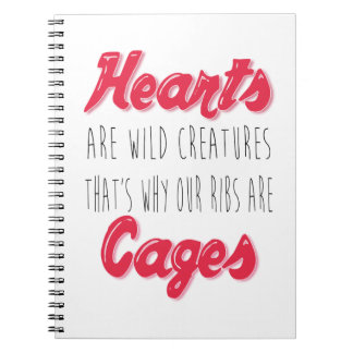 Hearts are Wild Creatures - Inspirational Quote Notebook