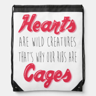 Hearts are Wild Creatures - Inspirational Quote Drawstring Backpack