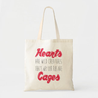 Hearts are Wild Creatures - Inspirational Quote Tote Bag