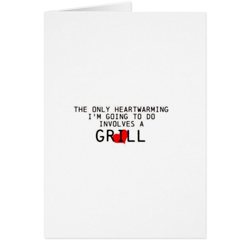 Heartwarming Grill Greeting Card