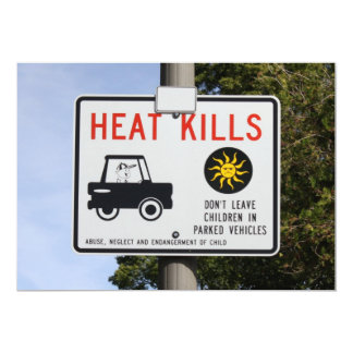 HEAT KILLS - Don't leave children in parked cars 5x7 Paper Invitation Card