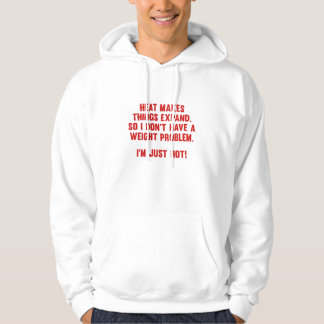 Heat Makes Things Expand Hoodie