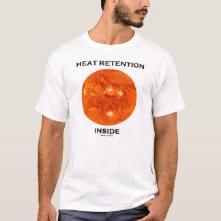 Heat Retention Inside (Sun Solar Humor) T-Shirt