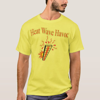 Heat Wave Havoc T-Shirt