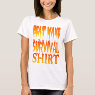 Heat Wave Survival Shirt