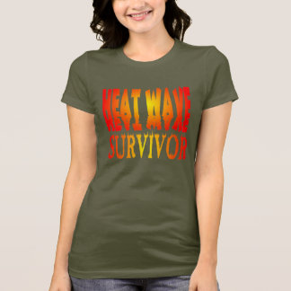 Heat Wave Survivor Shirt