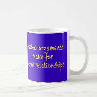 Heated arguments make for warm relationships coffee mug