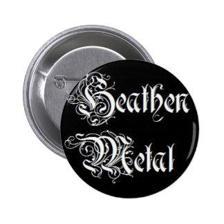 Heathen Metal! Pinback Button