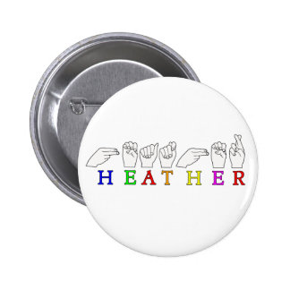 HEATHER ASL SIGN FINGERSPELLED NAME PINBACK BUTTON