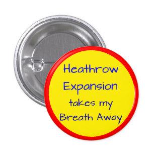 Heathrow Expansion Takes My Breath Away Pinback Button