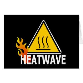 Heatwave - Heat Wave Warning Sign Card