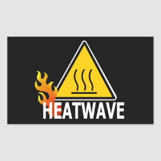 Heatwave - Heat Wave Warning Sign Rectangle Stickers
