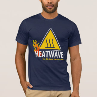 Heatwave - Heat Wave Warning Sign T-Shirt
